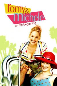 Romy and Michele: In the Beginning (2005)