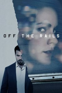Off the Rails (2017)